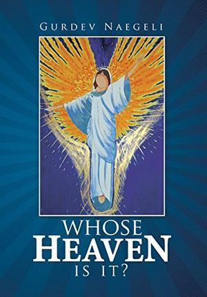 WHOSE HEAVEN IS IT?