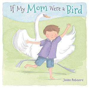 IF MY MOM WERE A BIRD