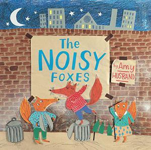 THE NOISY FOXES