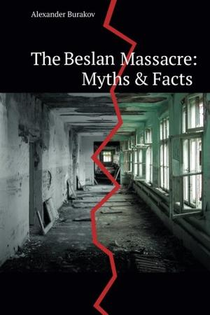 The Beslan Massacre: Myths & Facts