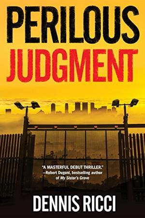PERILOUS JUDGMENT