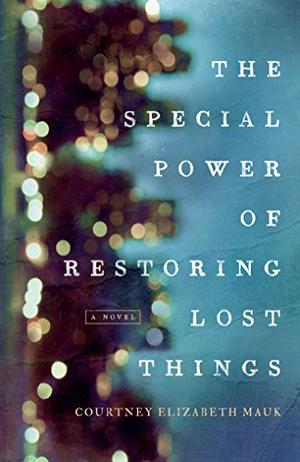 THE SPECIAL POWER OF RESTORING LOST THINGS