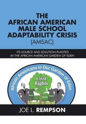 The African American Male School Adaptability Crisis (Amsac)