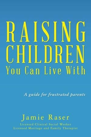 Raising Children You Can Live With