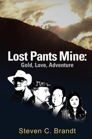Lost Pants Mine: Gold, Love, Adventure