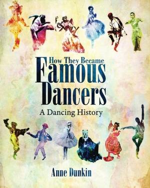 HOW THEY BECAME FAMOUS DANCERS