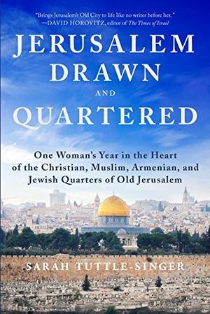 JERUSALEM, DRAWN AND QUARTERED
