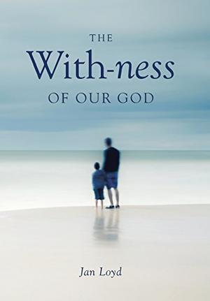THE WITH-NESS OF OUR GOD