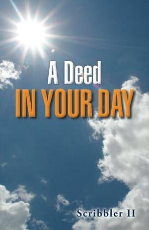 A DEED IN YOUR DAY