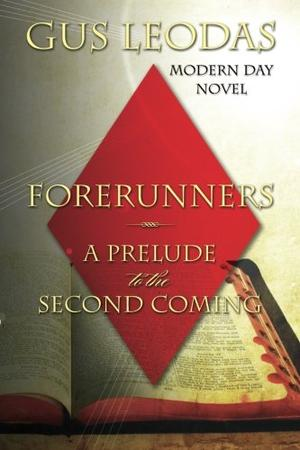 Forerunners - A Prelude to the Second Coming