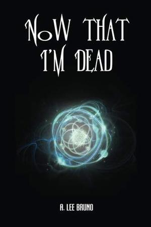 NOW THAT I'M DEAD