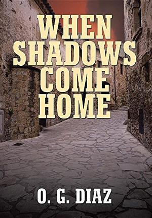 WHEN SHADOWS COME HOME