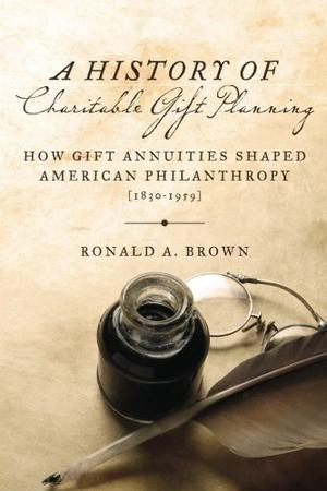 A HISTORY OF CHARITABLE GIFT PLANNING