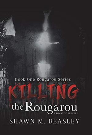 KILLING THE ROUGAROU