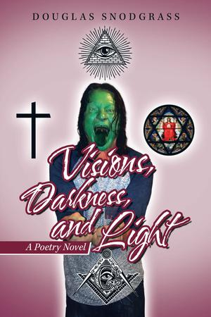VISIONS, DARKNESS, AND LIGHT