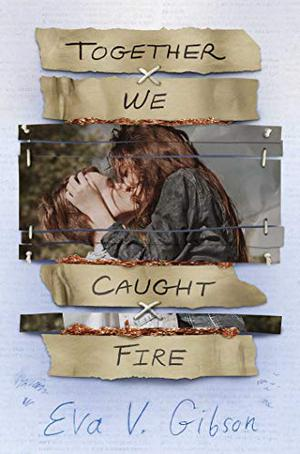 TOGETHER WE CAUGHT FIRE