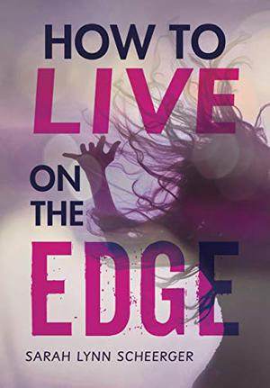 HOW TO LIVE ON THE EDGE
