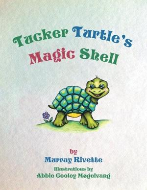TUCKER TURTLE'S MAGIC SHELL