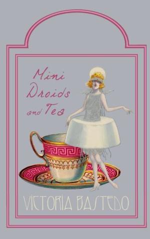 MINI-DROIDS AND TEA