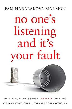 NO ONE'S LISTENING AND IT'S YOUR FAULT