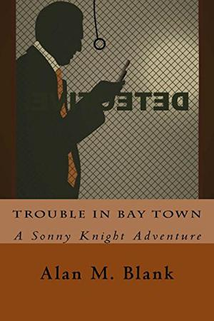 TROUBLE IN BAY TOWN