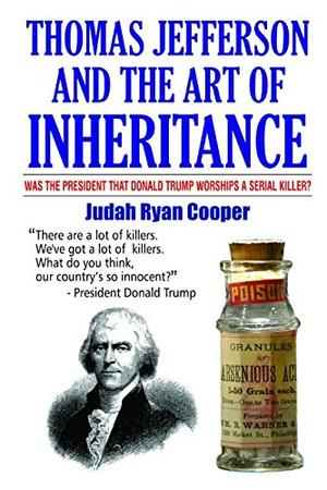 THOMAS JEFFERSON AND THE ART OF INHERITANCE