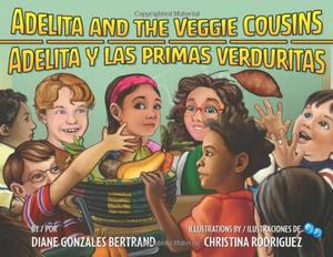 ADELITA AND THE VEGGIE COUSINS / <i>ADELITA Y LAS PRIMAS VERDURITAS</i>