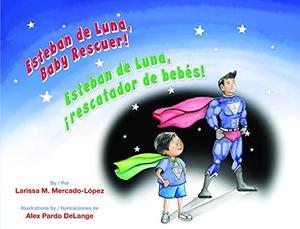 ESTEBAN DE LUNA, BABY RESCUER! / ESTEBAN DE LUNA, RESCATADOR DE BEBÉS!