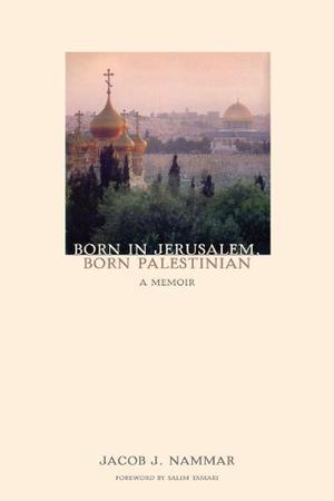 BORN IN JERUSALEM, BORN PALESTINIAN