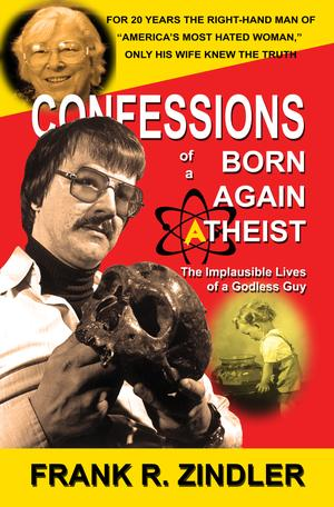CONFESSIONS OF A BORN-AGAIN ATHEIST
