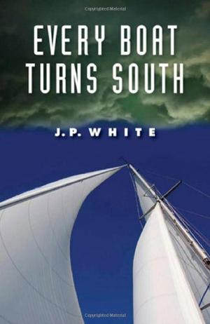 EVERY BOAT TURNS SOUTH
