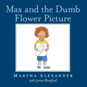MAX AND THE DUMB FLOWER PICTURE