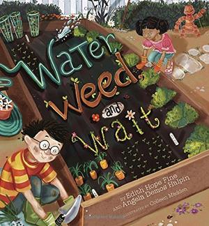 WATER, WEED AND WAIT