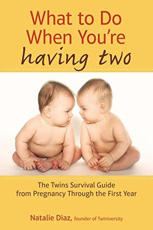 WHAT TO DO WHEN YOU'RE HAVING TWO
