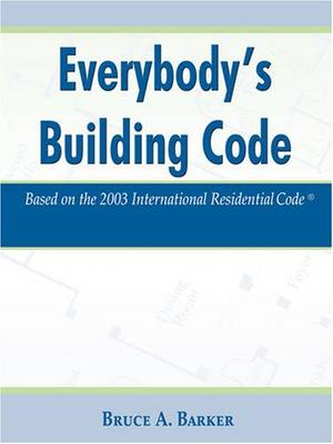 EVERYBODY S BUILDING CODE By Bruce A Barker Kirkus Reviews