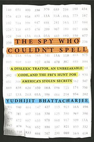 THE SPY WHO COULDN'T SPELL
