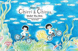 CHIRRI & CHIRRA UNDER THE SEA