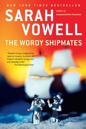 The Wordy Shipmates By Sarah Vowell Kirkus Reviews