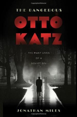 THE DANGEROUS OTTO KATZ