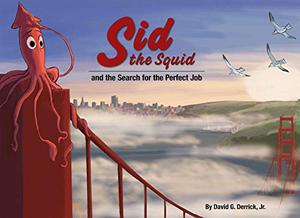 SID THE SQUID AND THE SEARCH FOR THE PERFECT JOB
