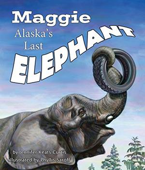 MAGGIE, ALASKA'S LAST ELEPHANT
