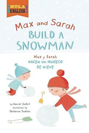 MAX AND SARAH BUILD A SNOWMAN / MAX Y SARAH HACEN UN MUÑECO DE NIEVE