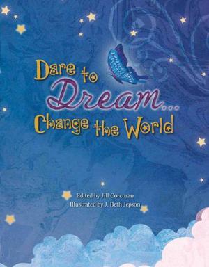 DARE TO DREAM...CHANGE THE WORLD