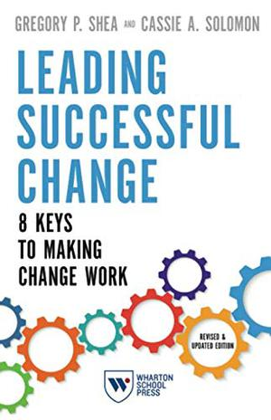 LEADING SUCCESSFUL CHANGE, REVISED & UPDATED EDITION