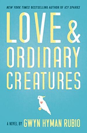 LOVE & ORDINARY CREATURES