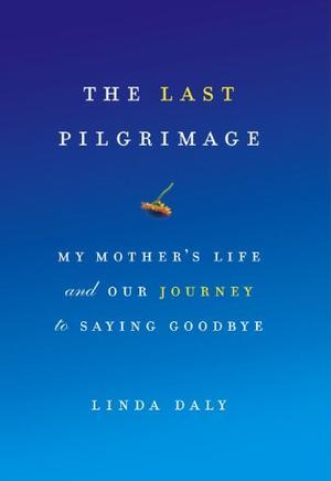 THE LAST PILGRIMAGE