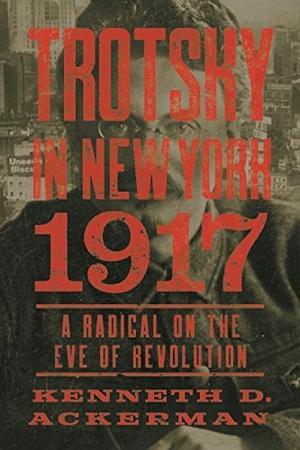 TROTSKY IN NEW YORK, 1917