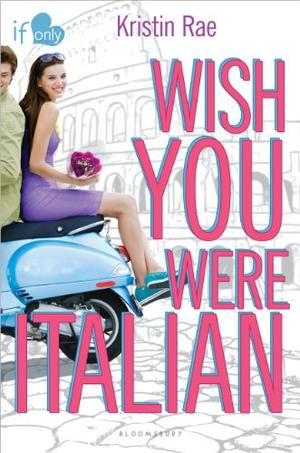 Wish You Were Italian By Kristin Rae Kirkus Reviews