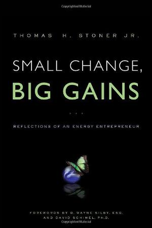 Small Change, Big Gains: Reflections of an Energy Entrepreneur