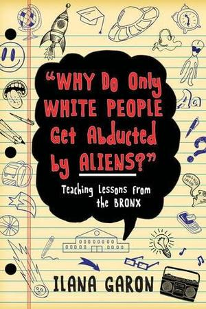 """""""WHY DO ONLY WHITE PEOPLE GET ABDUCTED BY ALIENS?"""""""